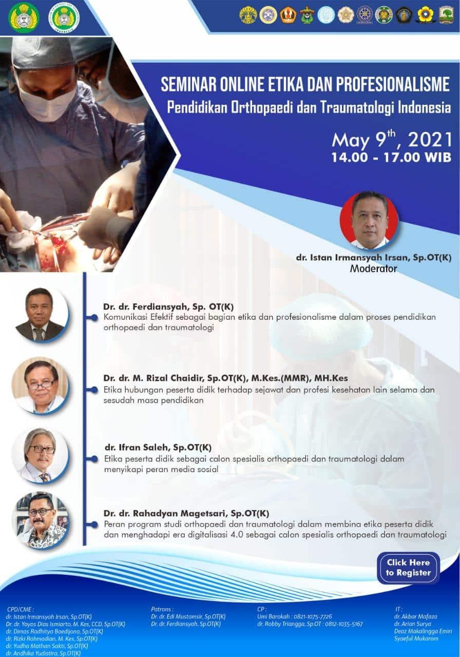 Seminar Online Etika dan Profesionalisme Pendidikan Orthopaedi dan Traumatologi Indonesia – Minggu 9 Mei 2021 (14.00-17.00 WIB)